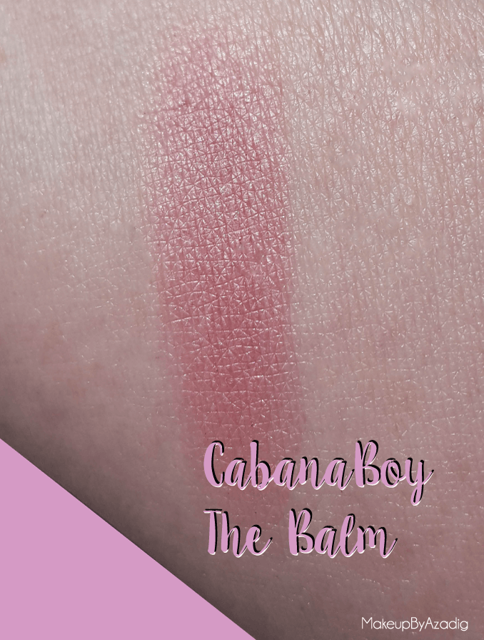cabanaboy-the balm-blush rose fonce-monoprix-beaute privee-the beautyst-makeupbyazadig-swatch