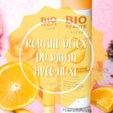 bio-beaute-nuxe-lotion-fluide-creme-contour-des-yeux-masque-orange-acerola-doctipharma-routine-du-matin-detox-eclat-soin-troyes-paris-makeupbyazadig-blog-revue-review-anti-pollution-miniature