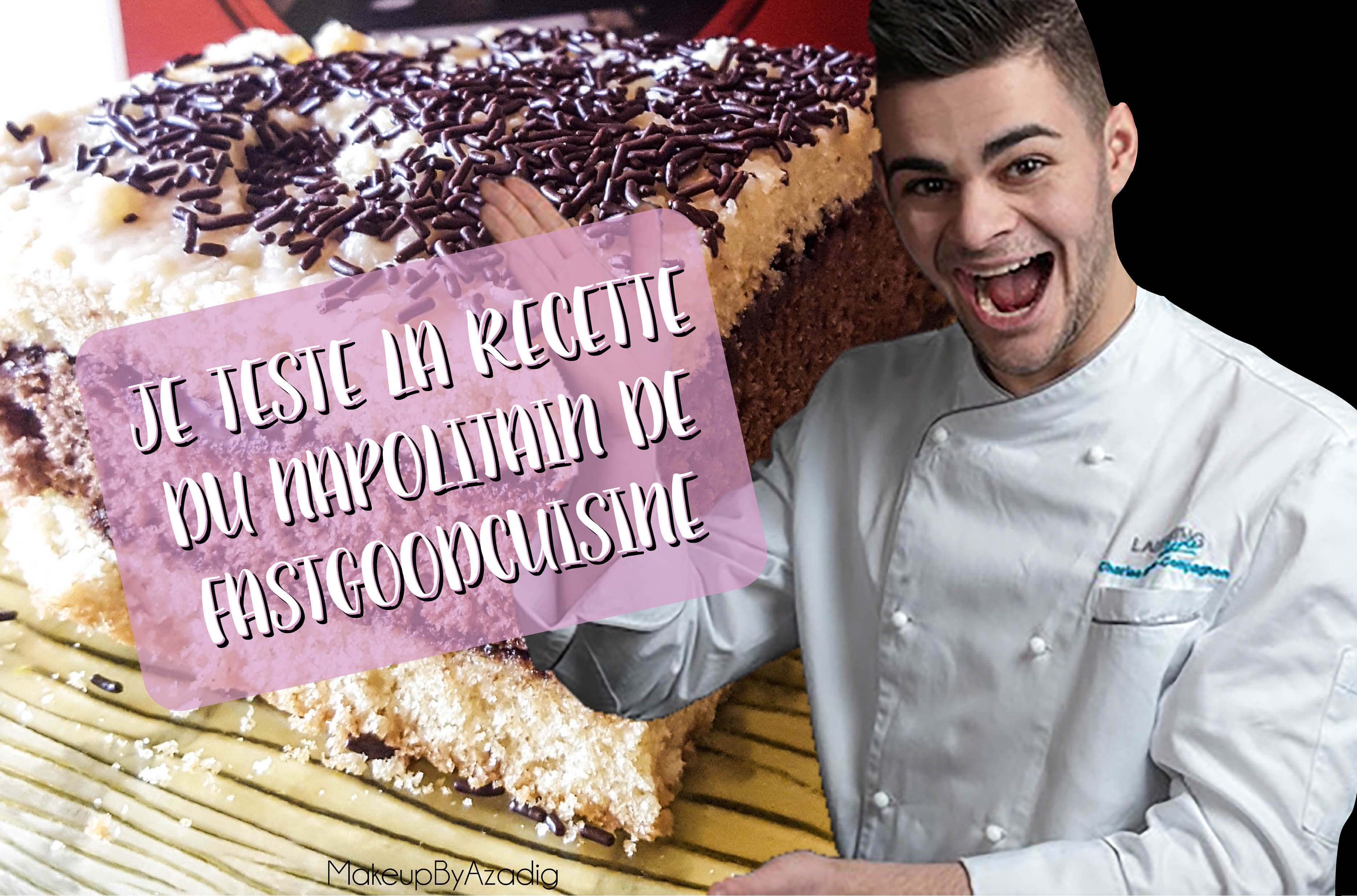 fast-good-cuisine-charles-fastgoodcuisine-makeupbyazadig-youtube-recette-napolitain