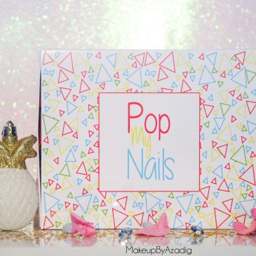 popmynails-makeupbyazadig-box-beaute-vernis-nails-troyes-paris-revue-avis-prix-miniature