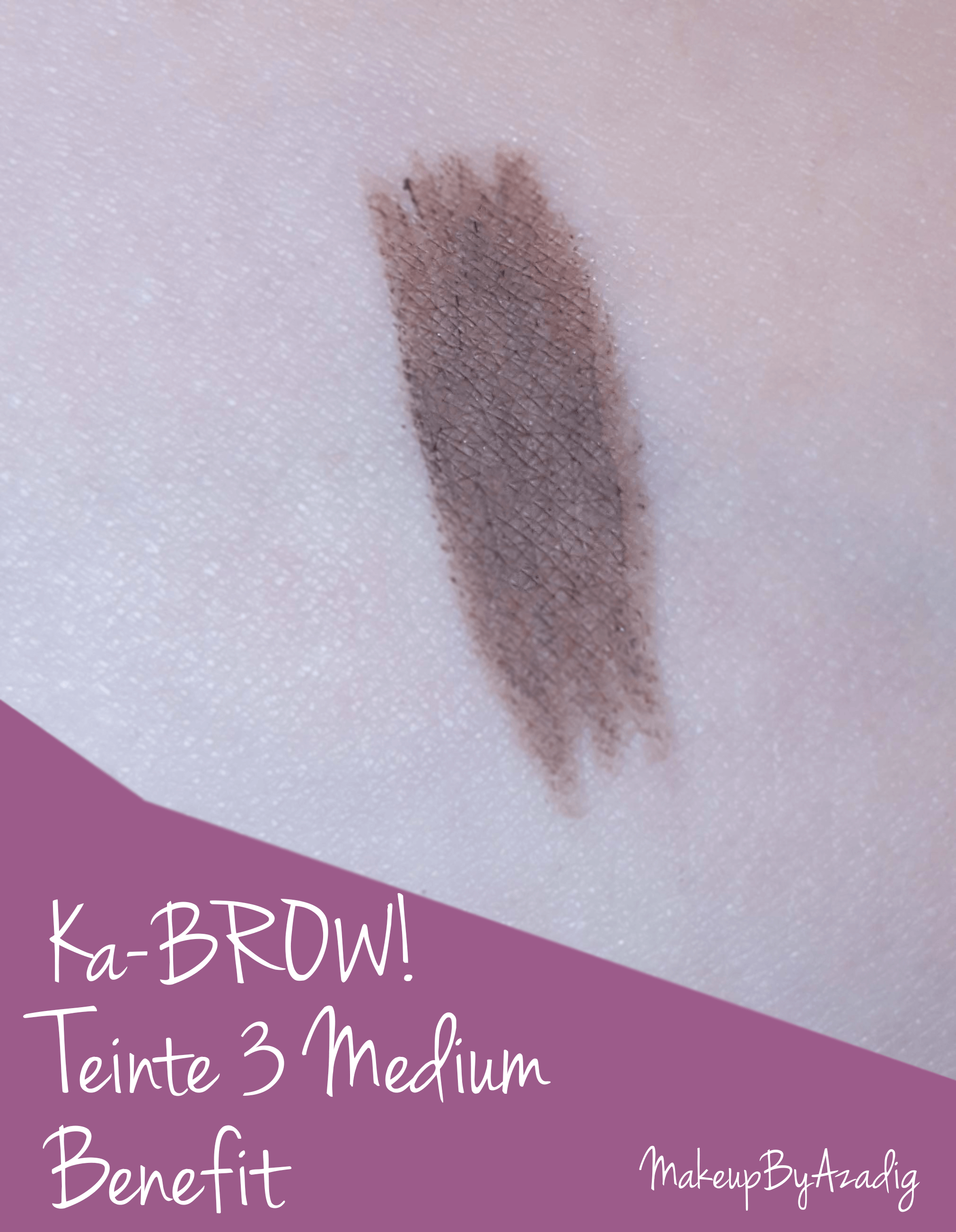 ka-brow-gel-creme-coloration-sourcils-benefit-makeupbyazadig-paris-blog-revue-avis-prix-enjoyphoenix-swatch