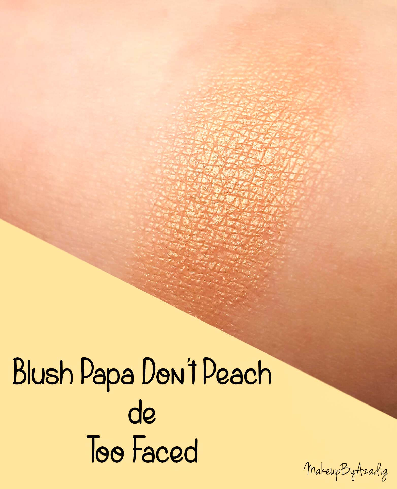 nouveau-blush-papa-dont-peach-too-faced-sephora-ete-printemps-paris-sweet-peach-swatch-avis-makeupbyazadig-swatches - copie-2