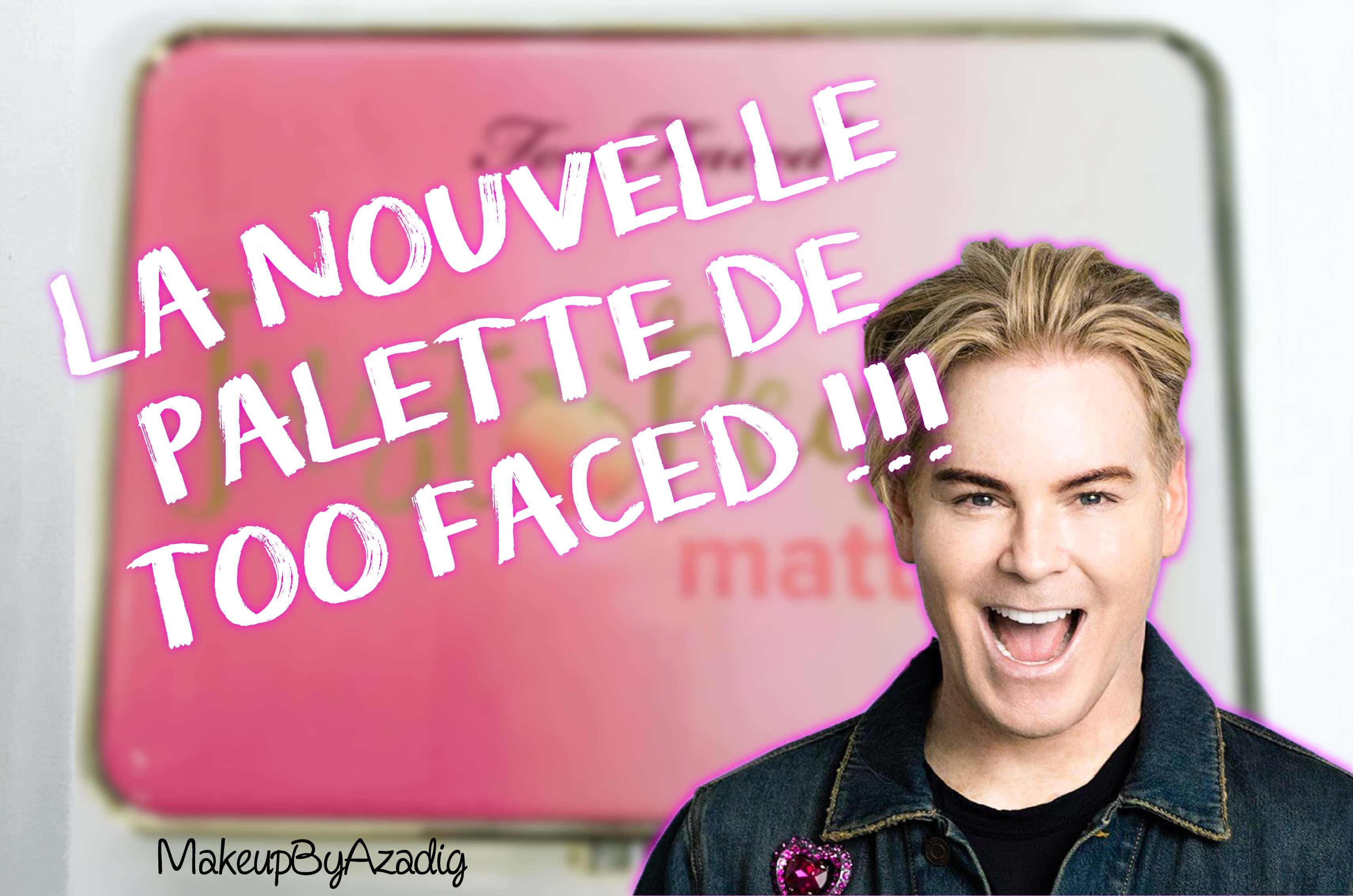 fard-nouvelle-palette-too-faced-just-peachy-mattes-jerrod-blandino-makeupbyazadig