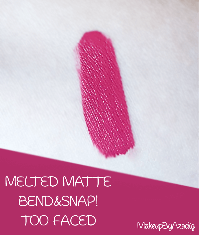 swatches-makeupbyazadig-melted-matte-queenb-bendandsnap-influencer-too-faced-rouge-levres-revue-avis-prix-sephora-paris-blog-liquide-teinte