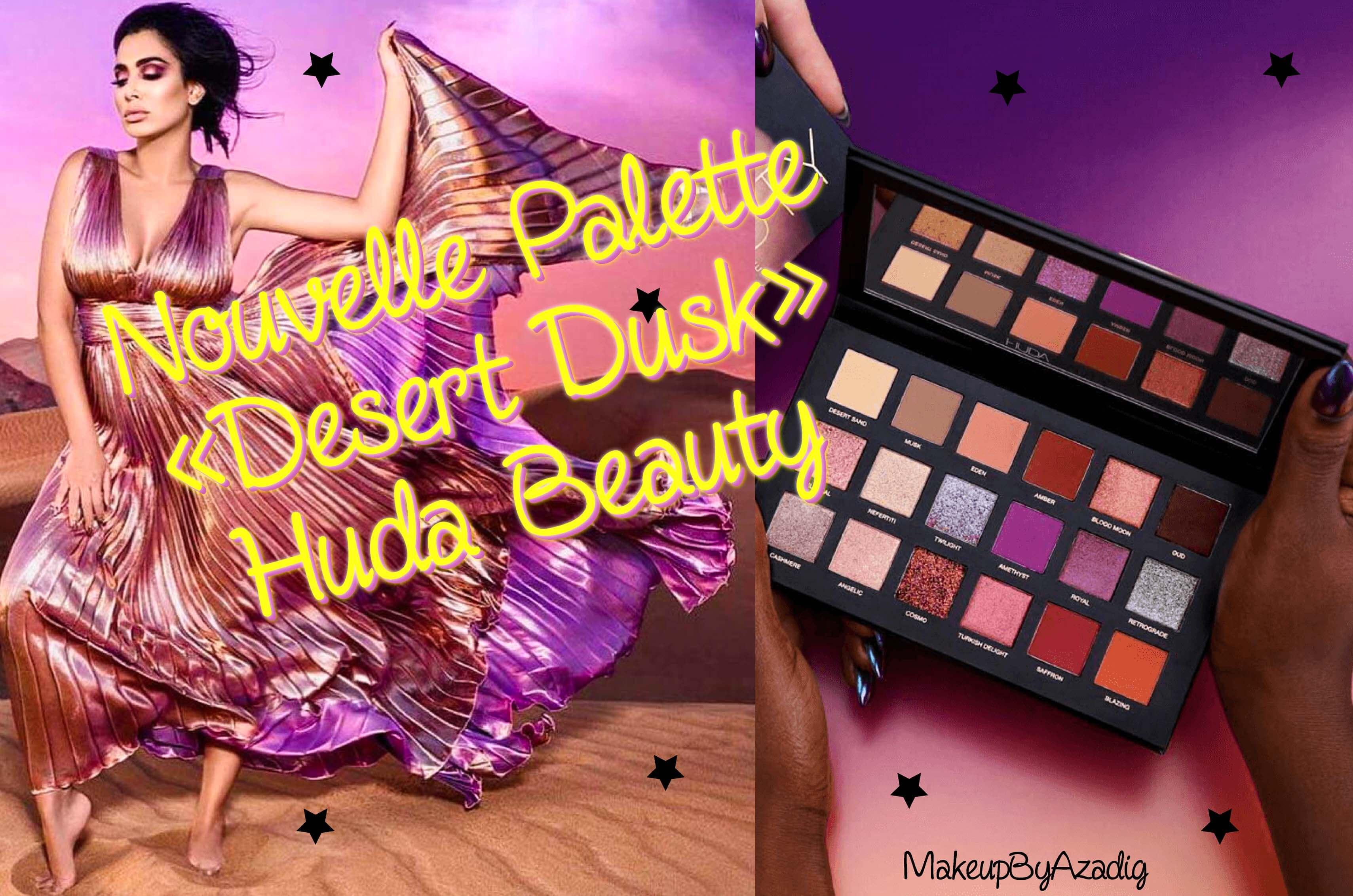 miniature-palette-huda-beauty-desert-dusk-review-swatches-makeupbyazadig-sephora-usa-influencer