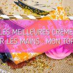 miniature-cremes-mains-top-10-paris-hydratante-pas-cher-prix-avis-troyes-makeupbyazadig