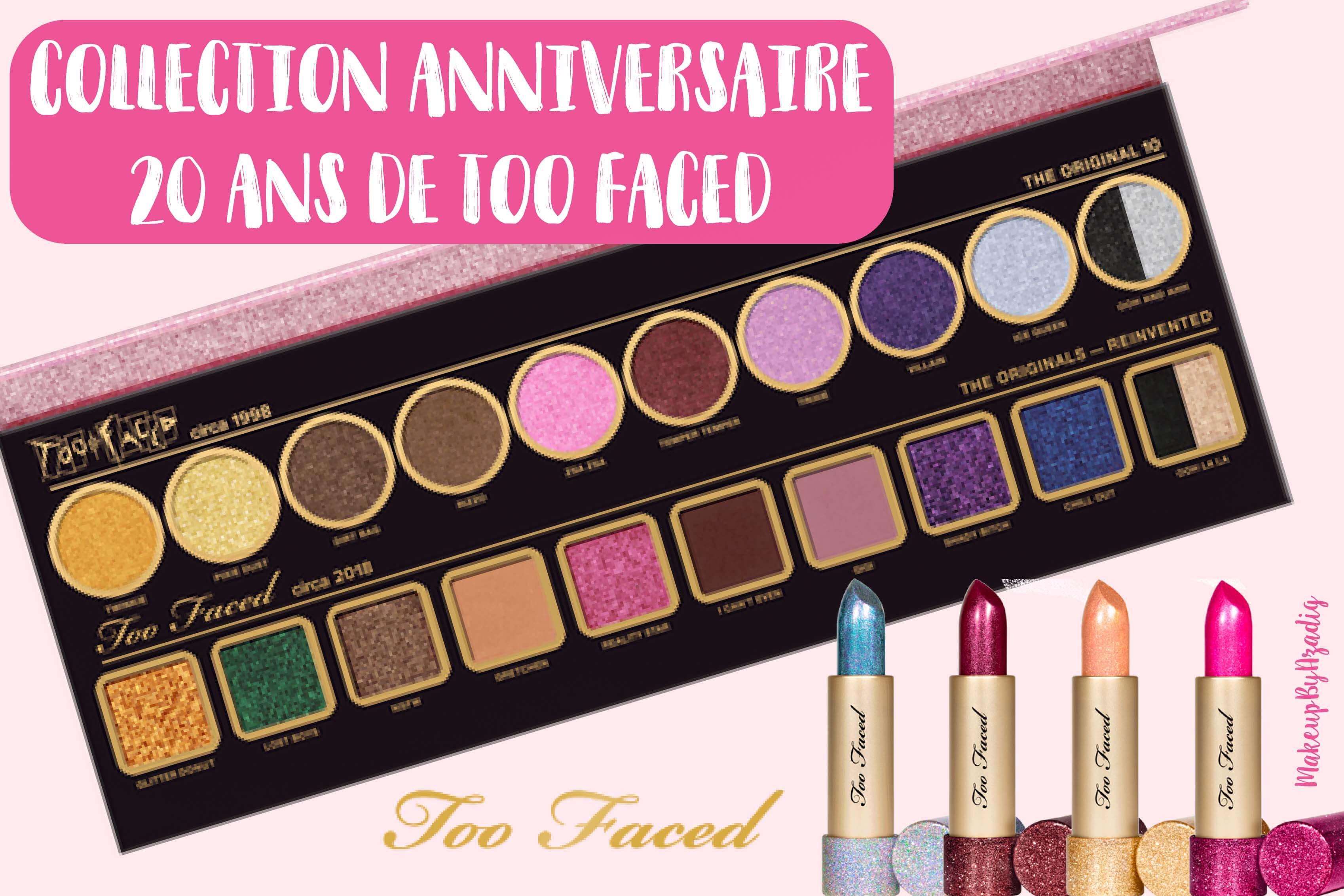 collection-anniversaire-too-faced-20-ans-rouges-a-levres-palette-swatch-avis-prix-sortie-france-makeupbyazadig-miniature