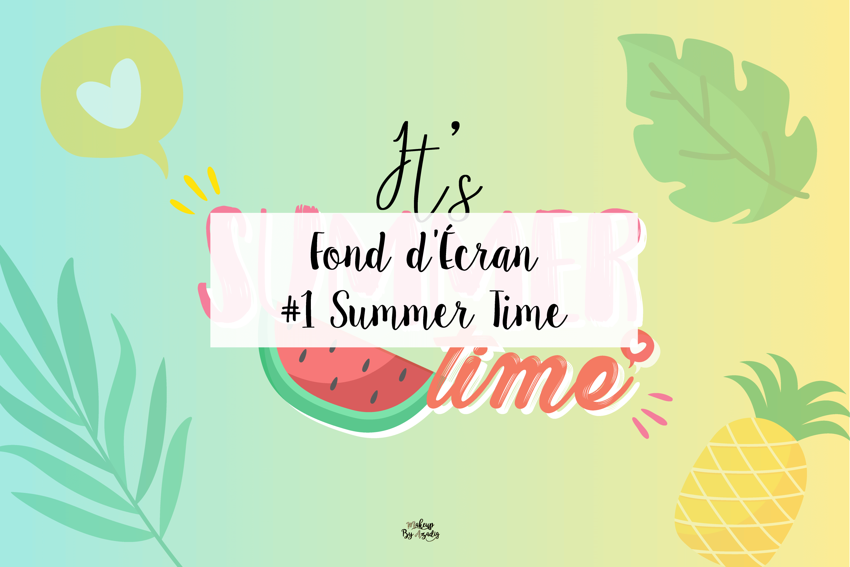 #1 Fond d'écran - IT'S SUMMER TIME !