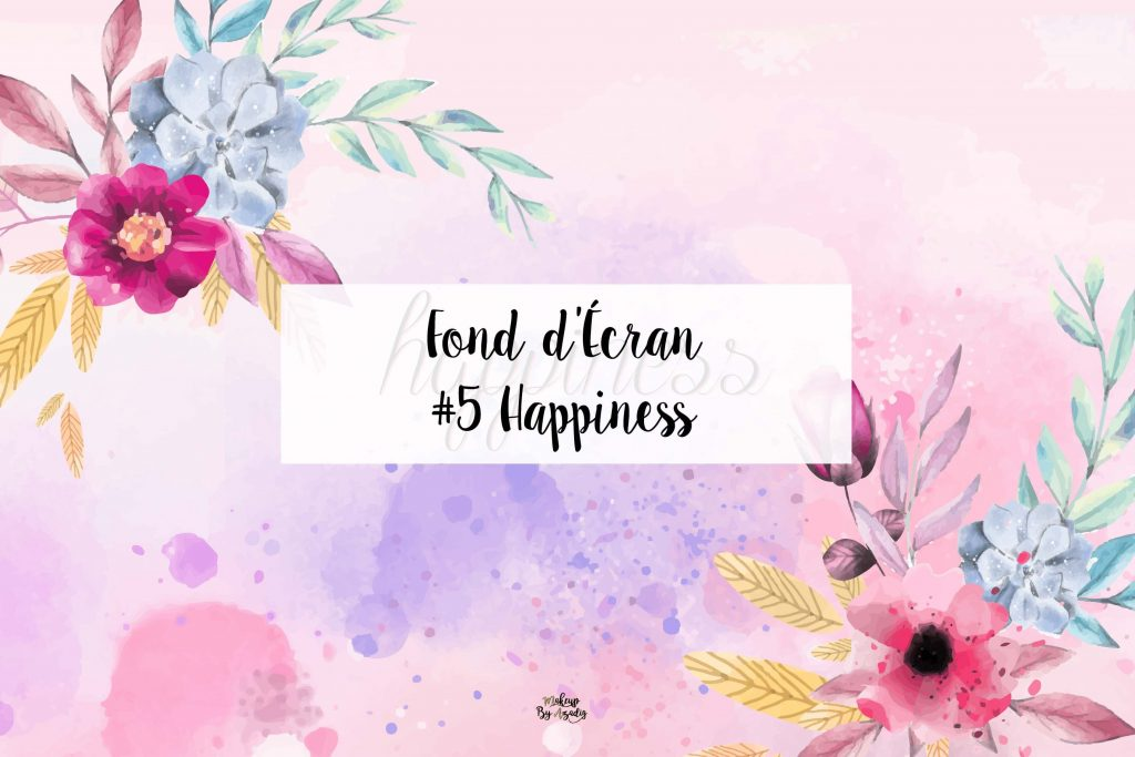 #5 Fond d'écran – HAPPINESS