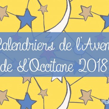 calendriers-de-lavent-loccitane-2018-disponible-troyes-avis-prix-makeupbyazadig-classique-premium-constellations