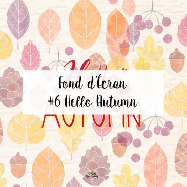 fond-decran-wallpaper-hello-autumn-automne-ordinateur-iphone-samsung-mac-macbook-imac-pc-makeupbyazadig-miniature