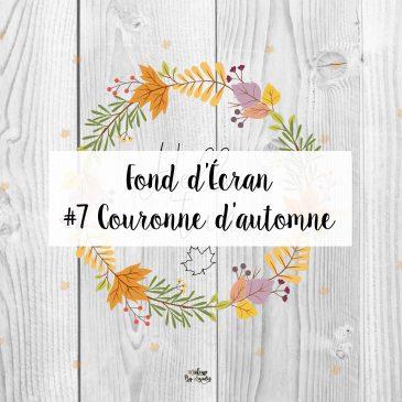 #7 Fond d'écran – COURONNE D'AUTOMNE