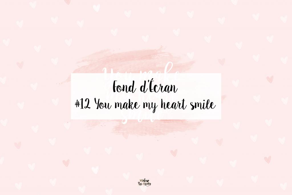fond-decran-wallpaper-coeur-love-amour-citation-you-make-my-heart-smile-rose-girly-ordinateur-iphone-samsung-mac-macbook-imac-pc-makeupbyazadig-miniature