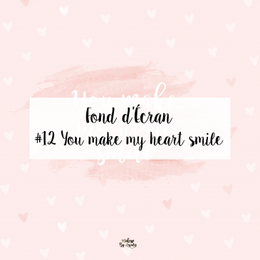 fond-decran-wallpaper-coeur-love-amour-citation-you-make-my-heart-smile-rose-girly-ordinateur-iphone-samsung-mac-macbook-imac-pc-makeupbyazadig-miniature