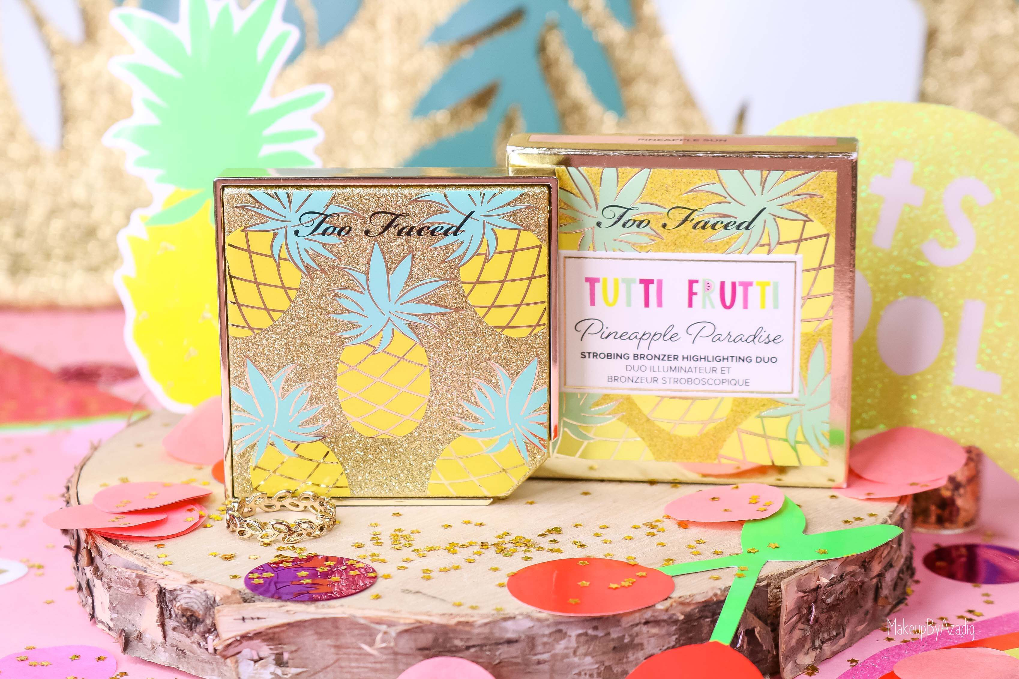 revue-collection-tutti-frutti-too-faced-bronzeur-highlighter-pineapple-paradise-sun-sephora-france-makeupbyazadig-swatch-avis-prix-ananas-glitter