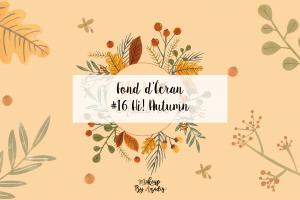 #16 Fond d'écran automne – HI! AUTUMN