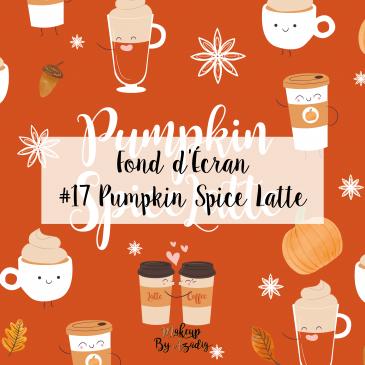 #17 Fond d'écran automne – PUMPKIN SPICE LATTE