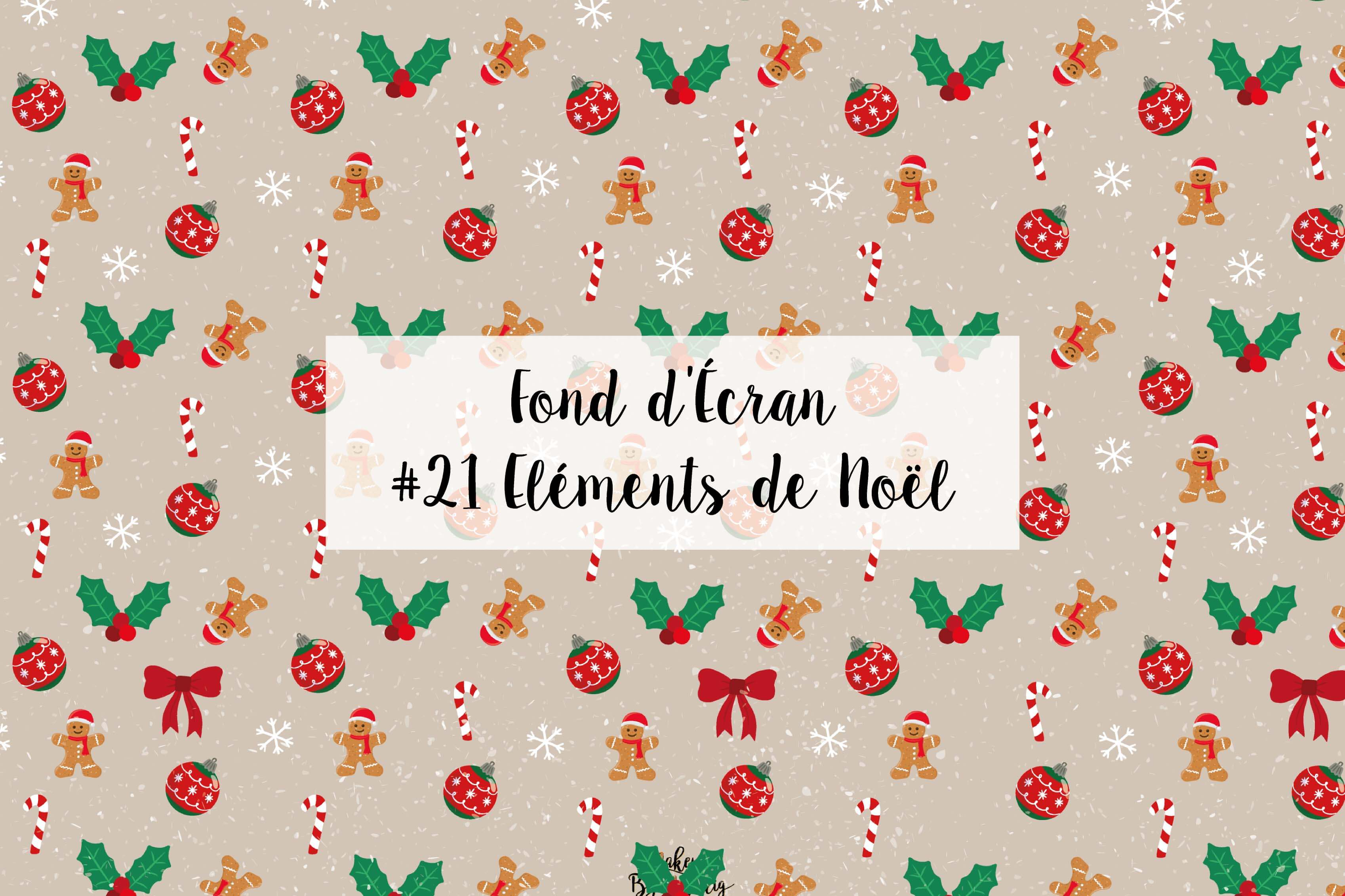 fond-decran-wallpaper-christmas-noel-elements-gingerbread-houx-decoration-december-ordinateur-iphone-samsung-mac-macbook-imac-pc-makeupbyazadig-miniature