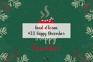 #22 Fond d'écran Noël – HAPPY DECEMBER