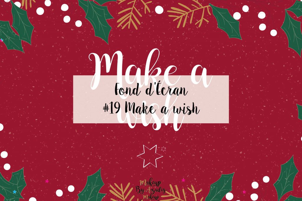 fond-decran-wallpaper-christmas-noel-make-a-wish-ordinateur-iphone-samsung-mac-macbook-imac-pc-makeupbyazadig-miniature