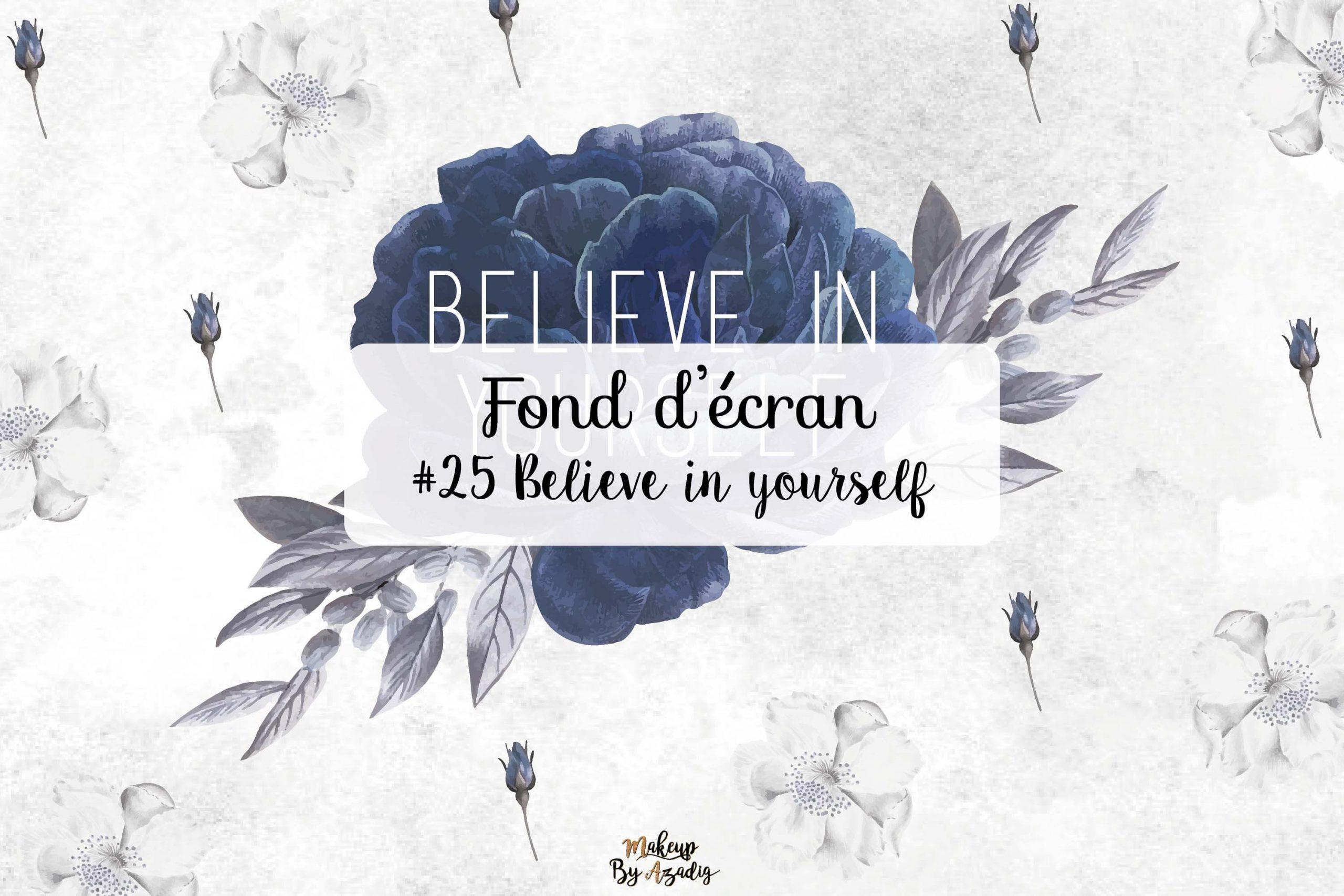 25 Fond D Ecran Believe In Yourself Wallpaper Makeupbyazadig