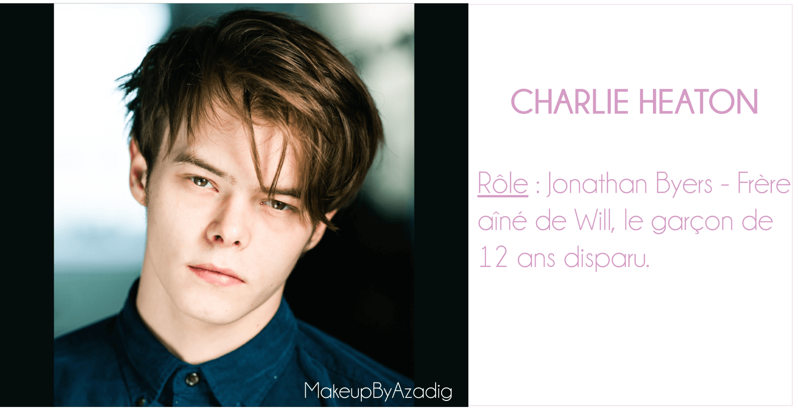 charlie-heaton-makeupbyazadig-stranger things-netflix-serie