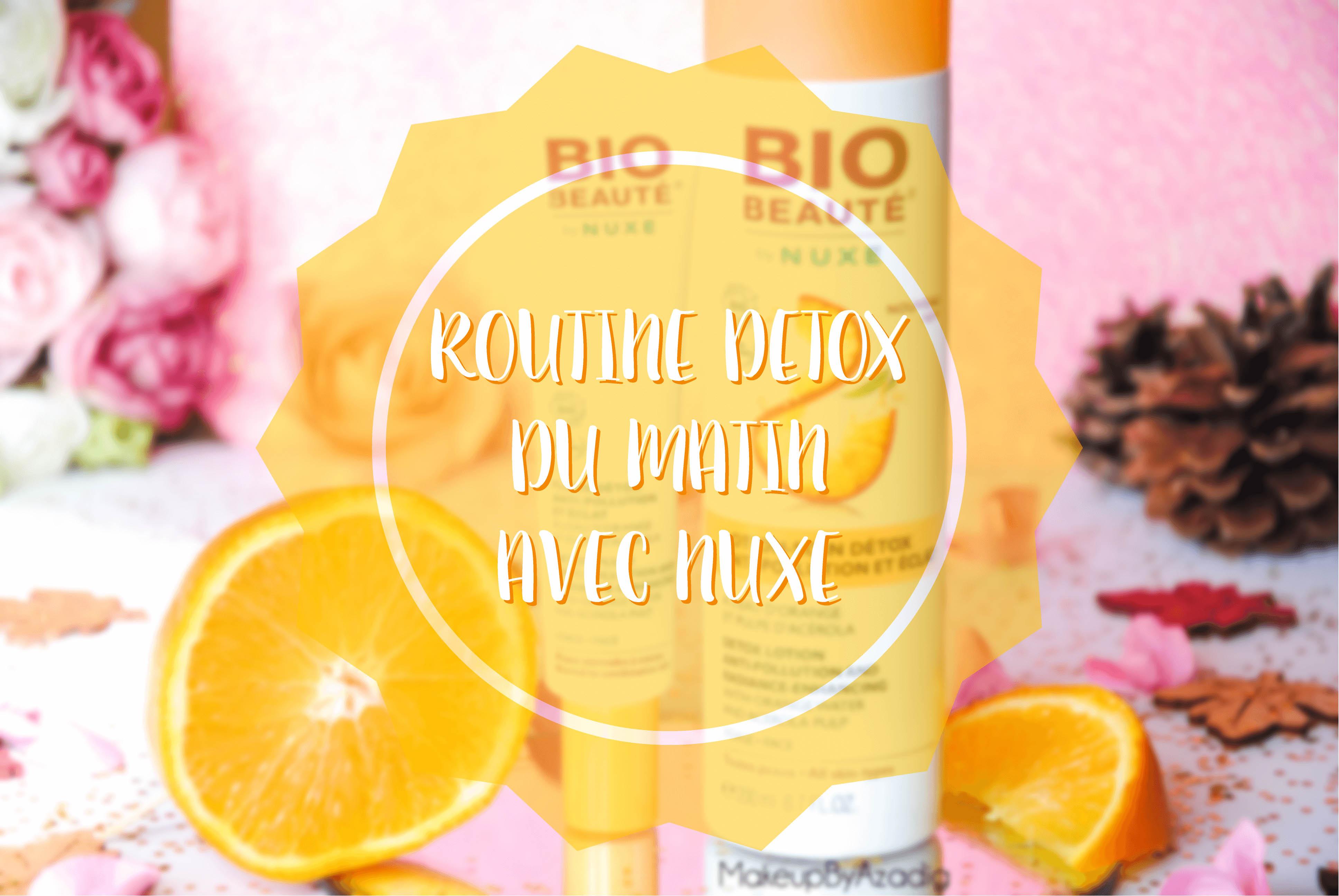 bio-beaute-nuxe-lotion-fluide-creme-contour-des-yeux-masque-orange-acerola-doctipharma-routine-du-matin-detox-eclat-soin-troyes-paris-makeupbyazadig-blog-revue-review-anti-pollution-miniature