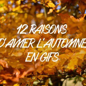 12 raisons d'aimer l'automne
