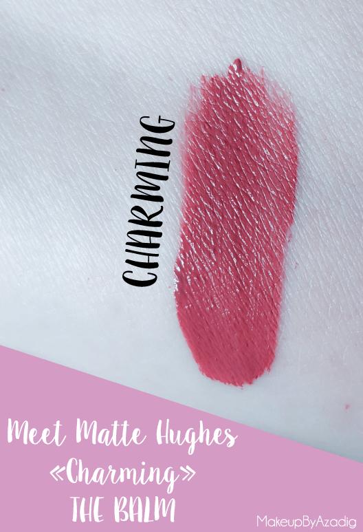 meet-matte-hughes-the-balm-charming-makeupbyazadig-troyes-paris-rouge-levres-liquide-swatch-review-avis-rose
