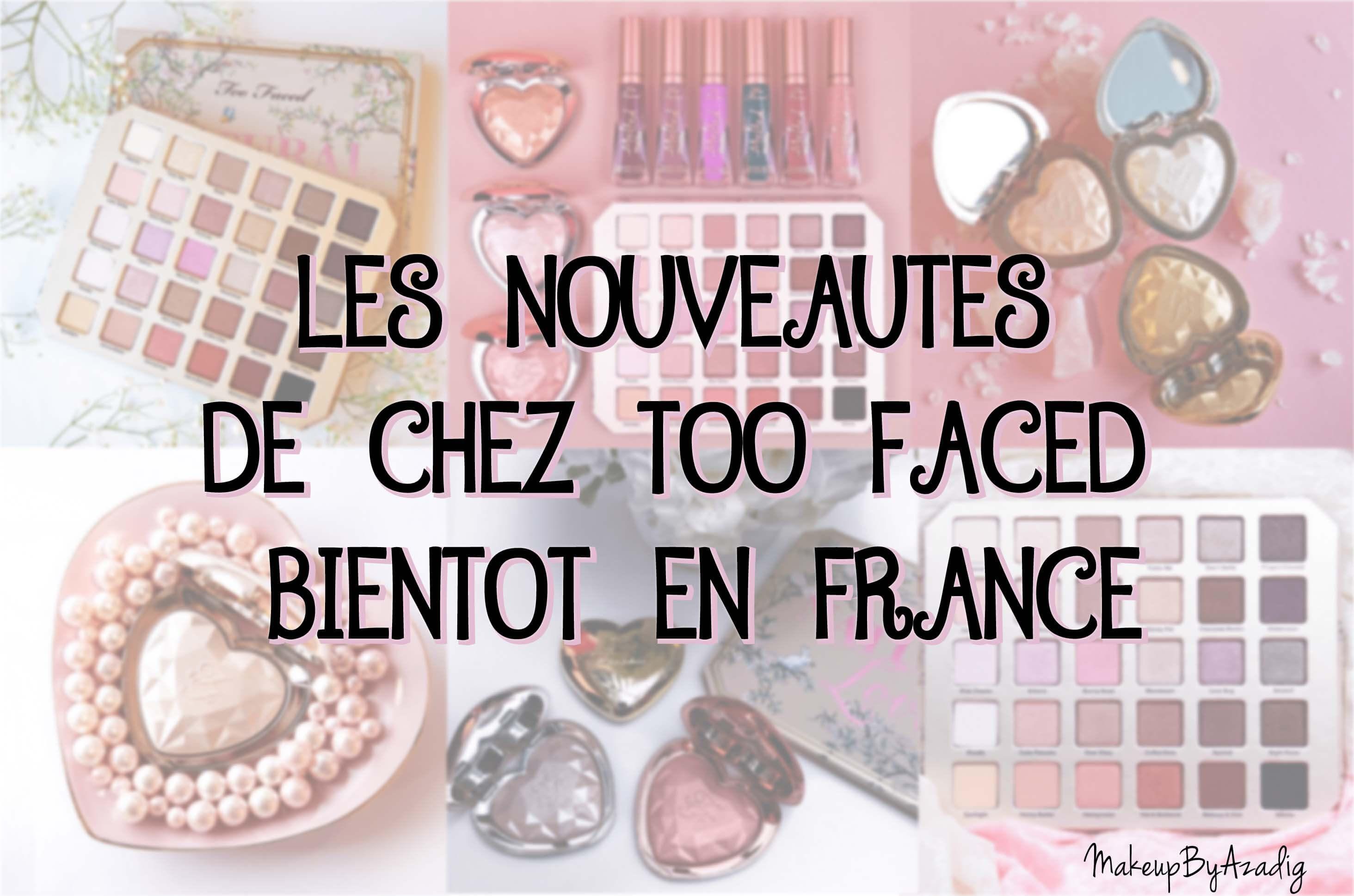 nouveautes-too-faced-palette-natural-love-love-light-highlighters-coeur-sephora-date-sortie-makeupbyazadig-paris-champs-elysees-swatch-avis-prix-revue-enlumineur