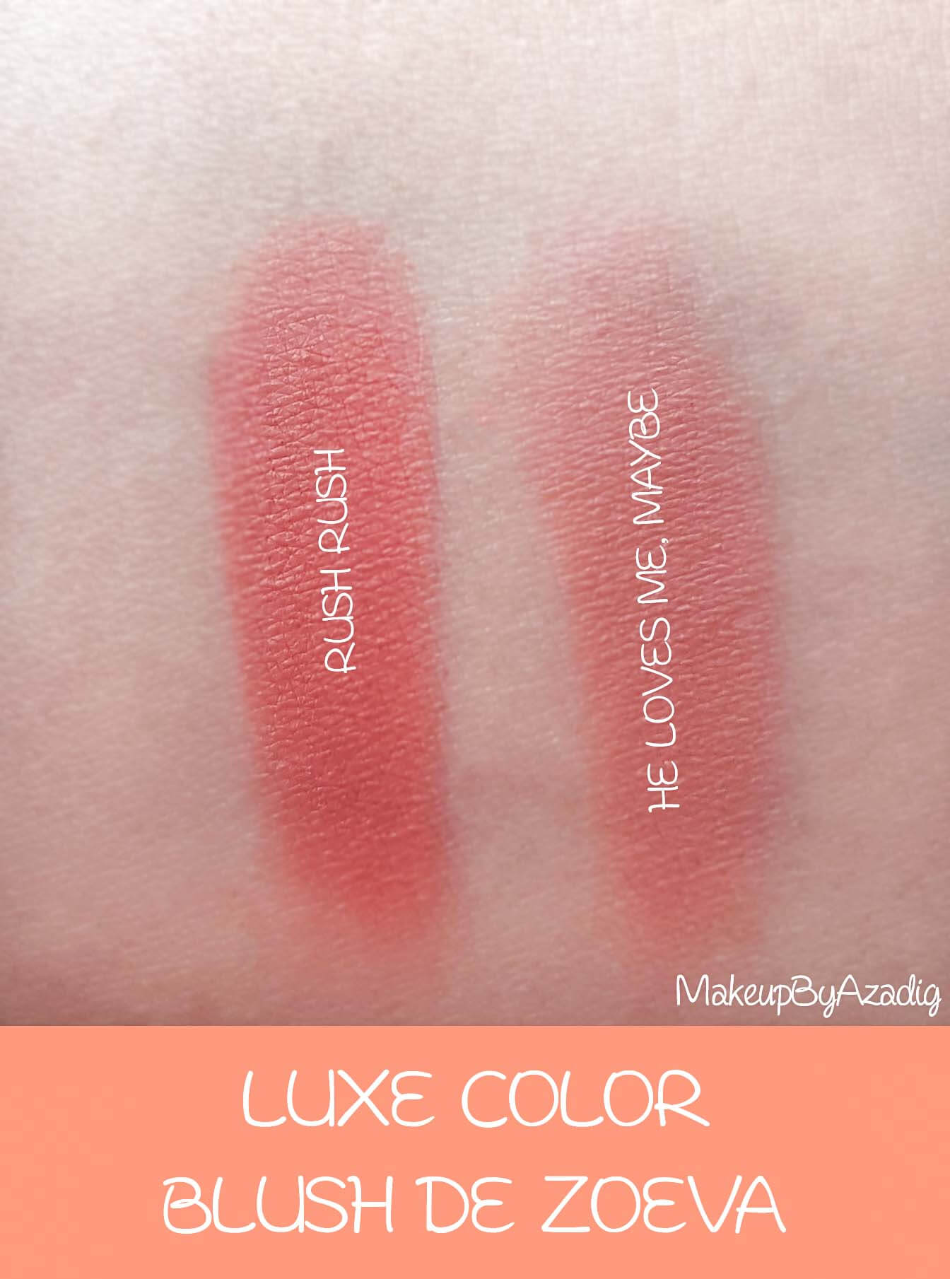 swatches-revue-review-luxe-color-blush-zoeva-sephora-france-helovesmemaybe-rush-rush-avis-swatch-makeupbyazadig-paris-collection