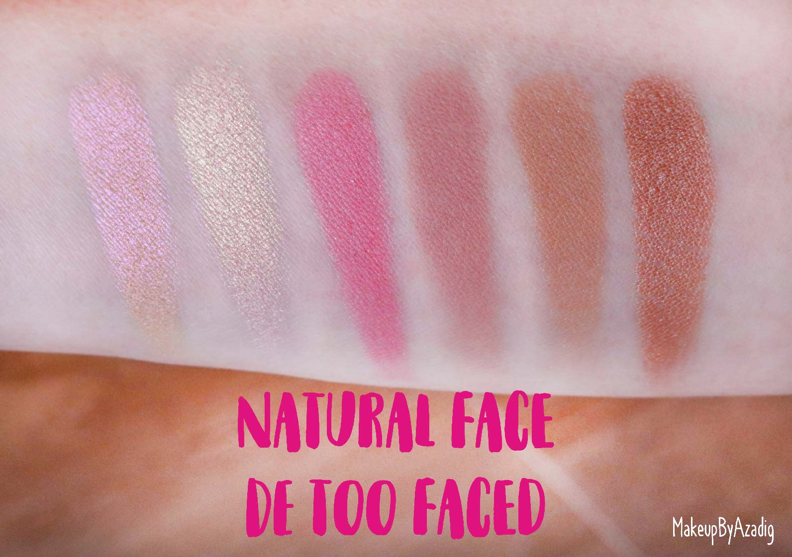 revue-review-palette-teint-natural-face-too-faced-makeupbyazadig-sephora-france-avis-prix-swatch-blush-highlighter-swatches-2