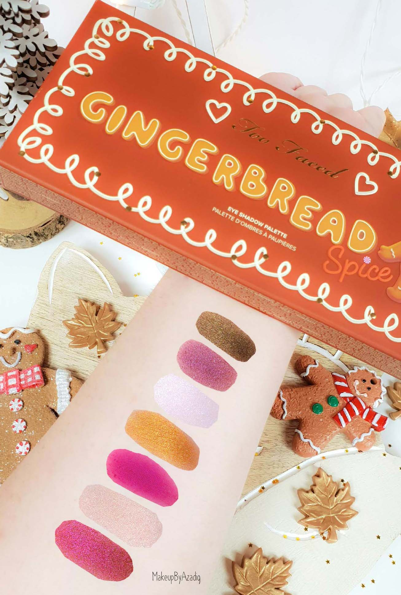 revue-palette-too-faced-gingerbread-spice-noel-france-makeupbyazadig-avis-prix-swatch-cute-swatches-art