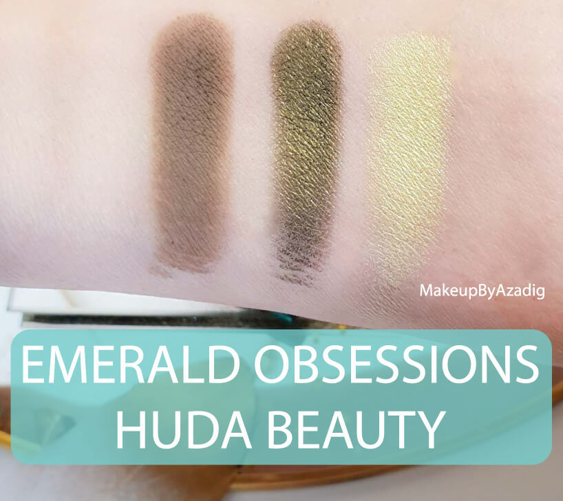 revue-review-palette-emerald-obsessions-huda-beauty-topaz-sapphire-avis-prix-swatch-makeupbyazadig-meilleure-fards
