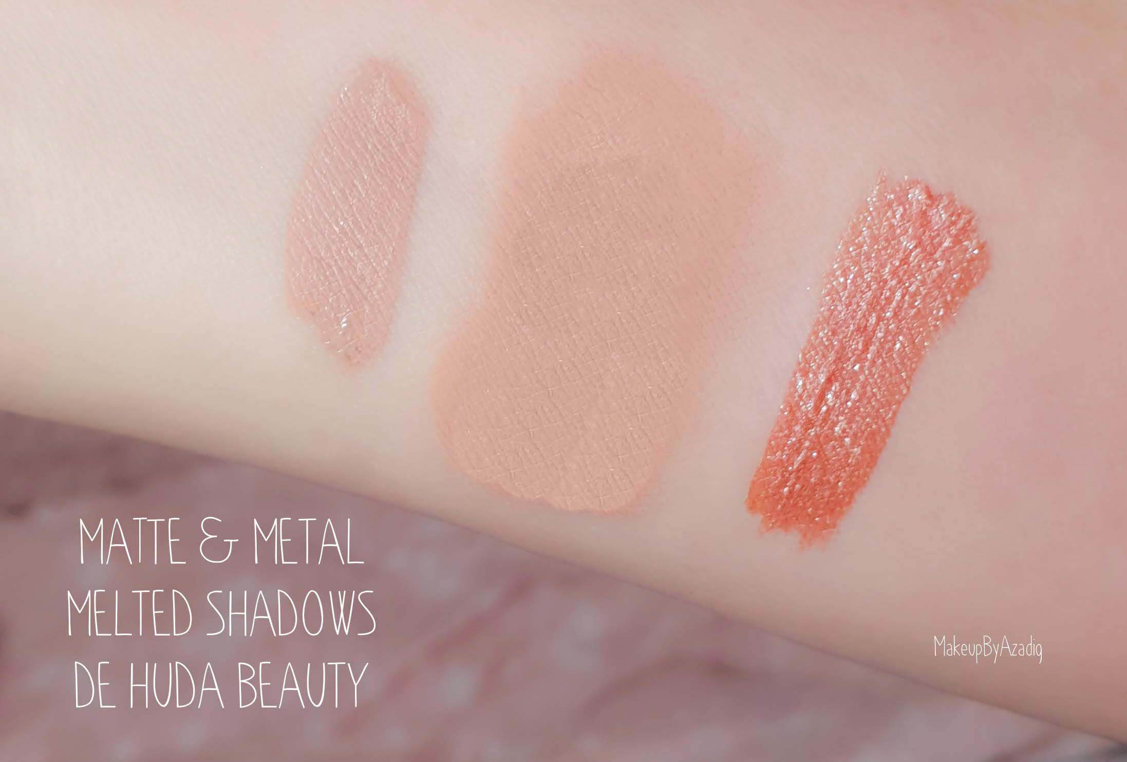 revue-review-matte-metal-melted-shadows-eyeshadows-huda-beauty-champagne-new-nude-palette-avis-prix-tenue-france-makeupbyazadig-swatches