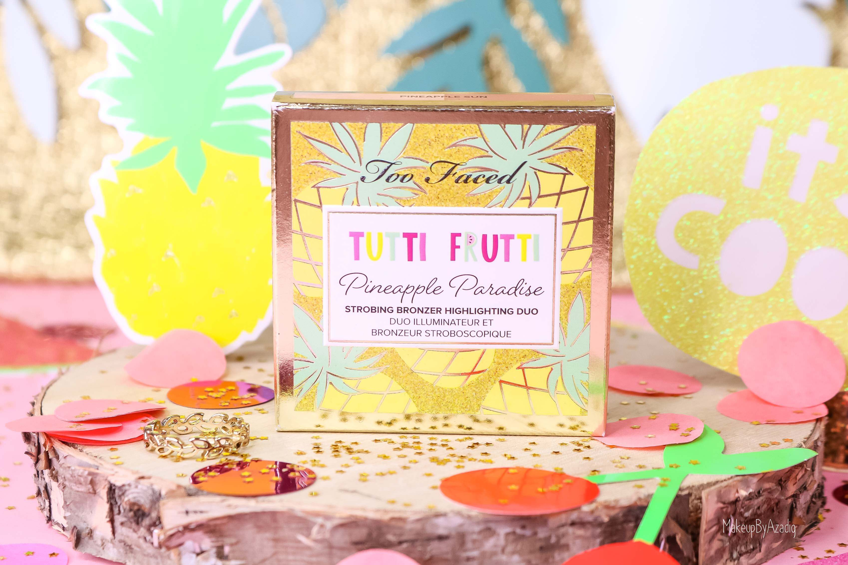 revue-collection-tutti-frutti-too-faced-bronzeur-highlighter-pineapple-paradise-sun-sephora-france-makeupbyazadig-swatch-avis-prix-ananas-fruit