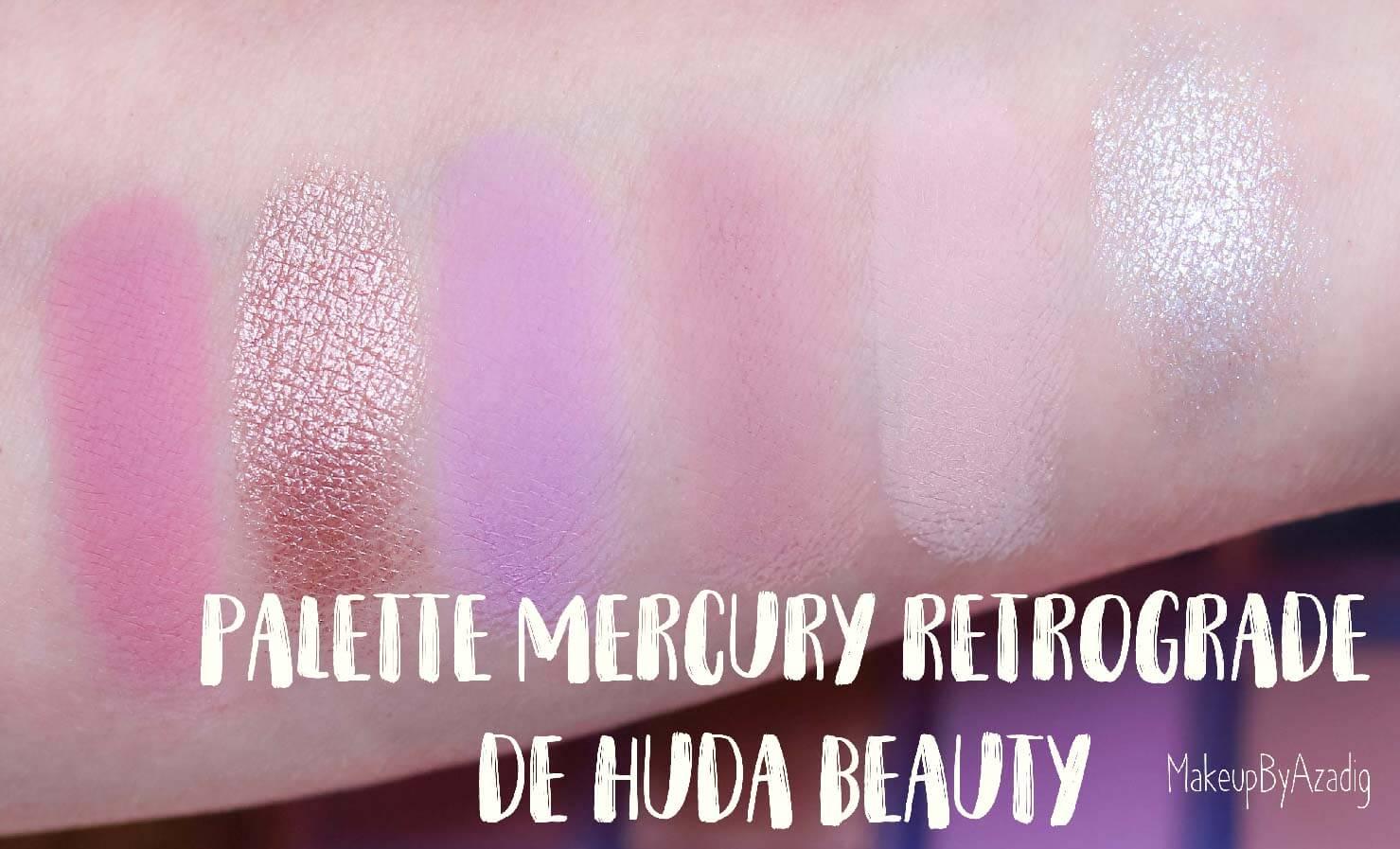 revue-palette-mercury-retrograde-huda-beauty-sephora-france-makeupbyazadig-avis-prix-swatch-astrologie-deuxieme
